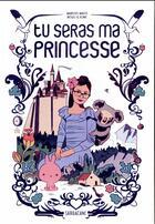 Couverture du livre « Tu seras ma princesse » de Marcus Malte et Regis Lejonc aux éditions Sarbacane