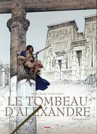Couverture du livre « Le tombeau d'Alexandre ; INTEGRALE T.1 A T.3 » de Isabelle Dethan et Julien Maffre aux éditions Delcourt