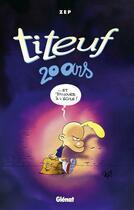 Couverture du livre « Titeuf ; 20 ans » de Zep aux éditions Glenat