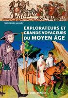 Couverture du livre « Explorateurs et grands voyageurs au Moyen âge » de Francois De Lannoy aux éditions Ouest France