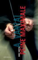 Couverture du livre « Peine maximale » de Anne Vantal aux éditions Actes Sud Junior