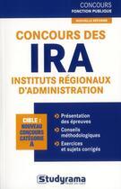 Couverture du livre « Concours des IRA ; instituts régionaux d'administration ; catégorie A » de Marc Dalens et Caroline Binet aux éditions Studyrama