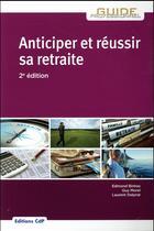 Couverture du livre « Anticiper et réussir sa retraite (2e édition) » de Laurent Delprat et Guy Morel et Edmond Binhas aux éditions Cahiers De Protheses