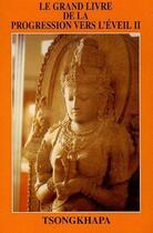 Couverture du livre « Le grand livre de la progression vers l'éveil t.2 » de Tsongkhapa aux éditions Dharma