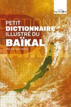 Couverture du livre « Petit dictionnaire illustré du Baïkal » de Philippe Guichardaz aux éditions Pages Du Monde