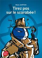 Couverture du livre « Tirez pas sur le scarabée ! » de Paul Shipton aux éditions Hachette Jeunesse