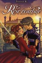 Couverture du livre « La rose écarlate T.2 ; mission Venise » de Sarah K. aux éditions Hachette Romans