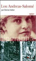Couverture du livre « Lou Andréas-Salomé » de Dorian Astor aux éditions Gallimard