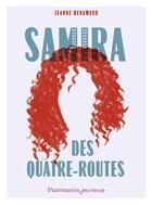 Couverture du livre « Samira des quatre routes » de Jeanne Benameur aux éditions Flammarion