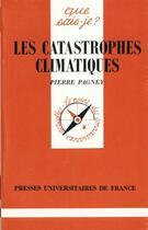Couverture du livre « Les catastrophes climatiques qsj 2878 » de Pagney P aux éditions Que Sais-je ?