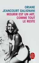 Couverture du livre « Mourir est un art, comme tout le reste » de Oriane Jeancourt Galignani aux éditions Lgf