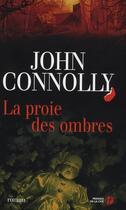 Couverture du livre « La proie des ombres » de John Connolly aux éditions Presses De La Cite