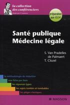 Couverture du livre « Santé publique ; médecine légale » de S Van Pradelles De Palmaert et T Clozel aux éditions Elsevier-masson