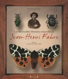 Couverture du livre « Les incroyables histoires naturelles de Jean-Henri Fabre » de Jean-Henri Fabre aux éditions Grund