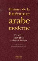 Couverture du livre « Histoire de la littérature arabe moderne t.2 ; 1800-1945 » de Boutros Hallaq et Heidi Toelle aux éditions Sindbad