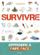 Couverture du livre « Survivre : apprendre à faire face à toutes les circonstances » de Claude Lux aux éditions Vigot