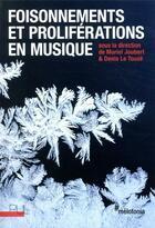 Couverture du livre « Foisonnements et proliférations en musique » de Collectif et Denis Le Touze et Muriel Joubert aux éditions Pu De Lyon