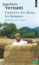 Couverture du livre « L'univers, les dieux, les hommes ; récits grecs des origines » de Jean-Pierre Vernant aux éditions Points