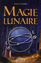Couverture du livre « Magie lunaire » de Jean-Luc Caradeau aux éditions Trajectoire