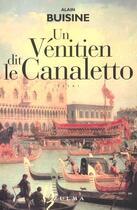 Couverture du livre « Un venitien dit le canaletto » de Alain Buisine aux éditions Zulma