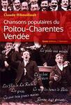 Couverture du livre « Chansons populaires du poitou-charentes-vendee » de Claude Ribouillault aux éditions Geste