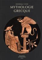 Couverture du livre « Mythologie grecque » de Frederique Vivier aux éditions Bibliotheque Des Introuvables