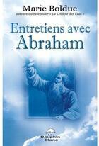 Couverture du livre « Entretiens avec Abraham » de Marie Bolduc aux éditions Dauphin Blanc