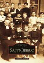 Couverture du livre « Saint-Brieuc » de Guillaume Bechard aux éditions Editions Sutton