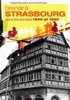 Couverture du livre « Grandir à Strasbourg ; dans les années 1940 et 1950 » de Sophie Bocquillon et Armand Perego aux éditions Wartberg