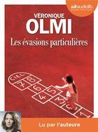 Couverture du livre « Les evasions particulieres - livre audio 2 cd mp3 » de Véronique Olmi aux éditions Audiolib