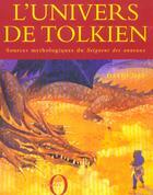 Couverture du livre « L'Univers De Tolkien ; Sources Mythologiques Du Seigneur Des Anneaux » de David Day aux éditions Octopus