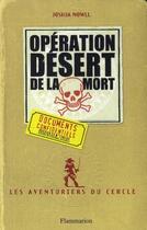 Couverture du livre « Les aventuriers du cercle t. 3 ; opération désert de la mort » de Joshua Mowll aux éditions Flammarion
