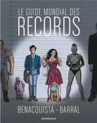 Couverture du livre « Le guide mondial des records » de Tonino Benacquista et Nicolas Barral aux éditions Dargaud