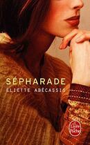 Couverture du livre « Sépharade » de Eliette Abecassis aux éditions Lgf