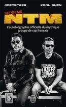Couverture du livre « Supreme NTM ; l'autobiographie officielle du mythique groupe de rap français » de Kool Shen et Joeystarr aux éditions J'ai Lu