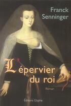 Couverture du livre « L'Epervier Du Roi » de Senninger aux éditions Glyphe
