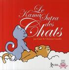 Couverture du livre « Le kamasutra des chats » de Christian Gaudin et Claire Gaudin aux éditions Relie