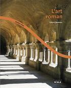 Couverture du livre « L'art roman » de Gerard Denizeau aux éditions Scala