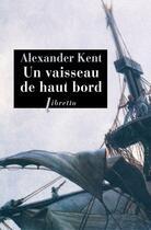 Couverture du livre « Un vaisseau de haut bord » de Alexander Kent aux éditions Libretto