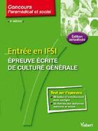 Couverture du livre « Entrée en IFSI ; épreuve écrite de culture générale (4e édition) » de Marie-Claire Bezineau aux éditions Vuibert