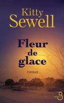 Couverture du livre « Fleur de glace » de Kitty Sewell aux éditions Belfond