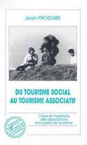 Couverture du livre « Du tourisme social au tourisme associatif » de Jean Froidure aux éditions L'harmattan