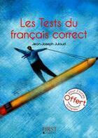 Couverture du livre « Tests du français correct » de Jean-Joseph Julaud aux éditions First