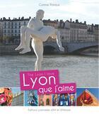 Couverture du livre « Lyon que j'aime » de Corinne Poirieux aux éditions Elah