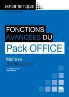 Couverture du livre « Fonctions avancées du pack Office 2010 ; maîtrise d'Office 2010 » de Pascal Parisot et Jean-Michel Chenet aux éditions Gep
