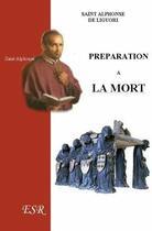 Couverture du livre « Préparation à la mort » de Alphonse De Liguor aux éditions Saint-remi