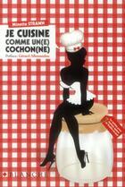 Couverture du livre « Je cuisine comme un(e) cochon(ne) » de Minette Strawn aux éditions Blanche
