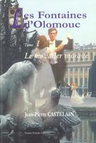 Couverture du livre « Les fontaines d'olomouc t.1 ; le cavalier morave » de Jean-Pierre Castelain aux éditions France Europe