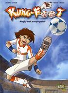 Couverture du livre « Kung foot t.1 ; Murphy était presque parfait » de Watson et Duchene et Cuvelier et Mithois aux éditions Jungle