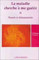 Couverture du livre « La maladie cherche a me guerir t.2 » de Philippe Dransart aux éditions Mercure Dauphinois